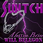 Switch | Alessia Brio,Will Belegon