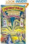Great Parade: Broadway's Astonishing,...