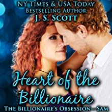 Heart Of The Billionaire: (The Billionaire's Obsession ~ Sam) (       UNABRIDGED) by J. S. Scott Narrated by Elizabeth Powers