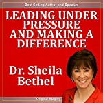 Leading Under Pressure and Making a Difference | Sheila Murray Bethel