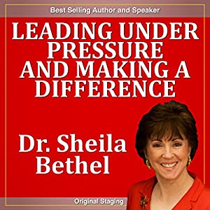 Leading Under Pressure and Making a Difference Speech