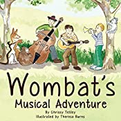 Wombat's Musical Adventure: The Musical Adventures of Professor Anacrusis, Book 1 | Chrissy Tetley