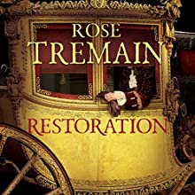 Restoration (       UNABRIDGED) by Rose Tremain Narrated by Paul Daneman