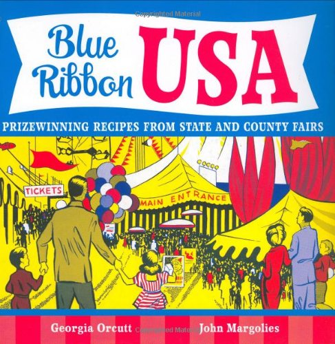 Blue Ribbon USA: Prizewinning Recipes from State and County Fairs - Georgia Orcutt