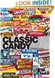 Classic Candy: America's Favorite Sweets, 1950-80 (Shire General)