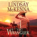 The Wrangler: Wyoming Series, Book 5 Audiobook by Lindsay McKenna Narrated by Anthony Haden Salerno