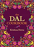 The Dal Cookbook (1909166057) by Dutta, Krishna