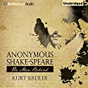 Anonymous Shake-Speare: The Man Behind Audiobook by Kurt Kreiler Narrated by Mark Boyett