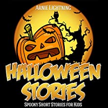 Halloween Stories for Kids: Scary Halloween Short Stories, Activities, Jokes, and More!: Haunted Halloween Fun, Book 1 (       UNABRIDGED) by Arnie Lightning Narrated by Fred Wolinksy
