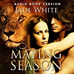 The Mating Season: A Paranormal Shifter Romance | Jade White