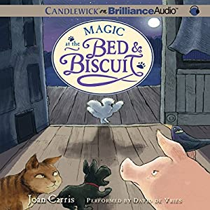 Magic at the Bed and Biscuit: Bed and Biscuit, Book 3 | [Joan Carris]