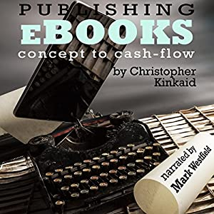 Publishing eBooks Concept to Cash-Flow Audiobook