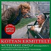 Wutstärke zwölf (Kottan ermittelt - Kriminalgeschichte 1) | Helmut Zenker
