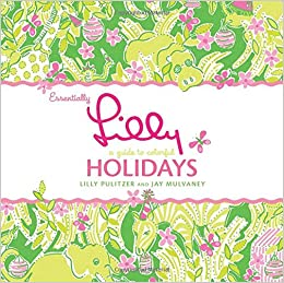Essentially Lilly: A Guide to Colorful Holidays: Lilly