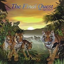 The Final Quest (Dramatized): Tigers' Quest IV (       ABRIDGED) by Lord Steven Narrated by Elliot Wong, Karen Hayman, Sierra St. Onge, Jym DeNatale