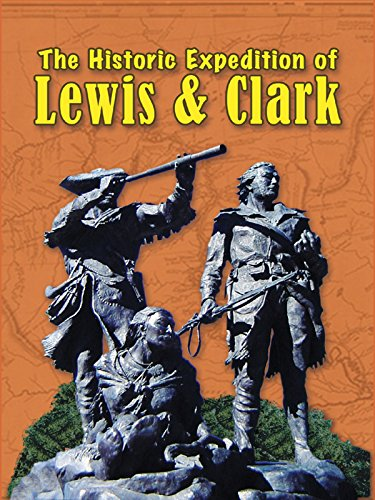 The Historic Expedition of Lewis & Clark