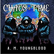The Chaos of Time: Book One of the Science Fiction Series Chronicles of Tanis (Volume 1) | A. M. Youngblood