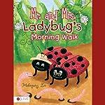 Mr. and Mrs. Ladybug's Morning Walk | Mahogony Lee