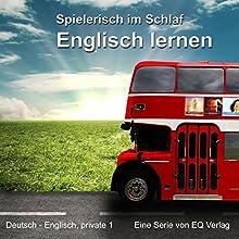 Englisch lernen - Spielerisch im Schlaf (Deutsch - Englisch privat 1) Hörbuch von  N. N. Gesprochen von: Tabitha Böhm, Rainer Böhm