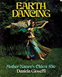 Earth Dancing, Mother Natures Oldest Rite