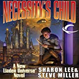 Necessity's Child: A Novel of the Liaden Universe (Unabridged)