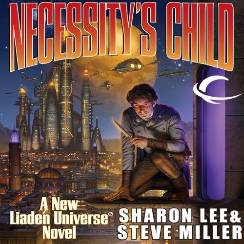 Necessity's Child (Liaden Universe #16) - Sharon Lee & Steve Miller
