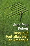 img - for Jusque-l  tout allait bien en Am rique book / textbook / text book