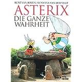 """Asterix: Die ganze Wahrheitvon """"Ren� van Royen"""""""