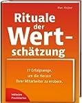 Rituale der Wertsch�tzung: 37 Erfolgs...