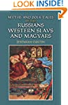 Myths and Folk Tales of the Russians,...