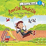 Amelia Bedelia Is for the Birds | Herman Parish