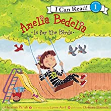 Amelia Bedelia Is for the Birds (       UNABRIDGED) by Herman Parish Narrated by Christine Ebersole