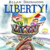Liberty! (Turtleback School & Library Binding Edition) (1417781823) by Allan Drummond