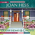 Deader Homes and Gardens: A Claire Malloy Mystery Audiobook by Joan Hess Narrated by Rachael Warren
