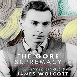 The Gore Supremacy | [James Wolcott]