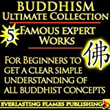 img - for BUDDHISM and BUDDHIST TEACHINGS: Ultimate Collection of Texts For Beginners book / textbook / text book