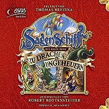 Die erste Reise zu Drachen & Ungeheuern (Sagenschiff 1) Hörbuch von Thomas Brezina Gesprochen von: Thomas Brezina