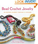 Bead Crochet Jewelry: An Inspired Jou...