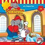 Benjamin als Reporter (Benjamin Blümchen 56) | Elfie Donnelly