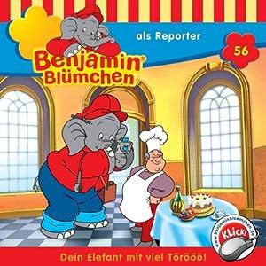 Benjamin als Reporter (Benjamin Blümchen 56) Hörspiel