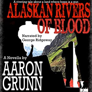 Alaskan Rivers of Blood Audiobook