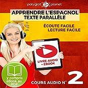 Apprendre l'Espagnol - Écoute Facile - Lecture Facile: Texte Parallèle Cours Audio, No. 2 [Learn Spanish - Easy Listening - Easy Reader - Parallel Text Audio Course, No. 2]: Lire et Écouter des Livres en Espagnol |  Polyglot Planet