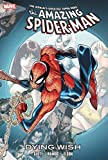 Spider-Man: Dying Wish (Amazing Spider-Man (Hardcover))