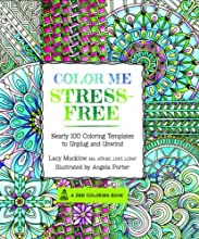 Color Me Stress-Free: 100 Coloring Templates to Unplug and Unwind