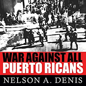 War Against All Puerto Ricans Audiobook