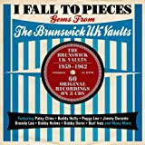 I fall to pieces-Gems from the Brunswick UK vaults