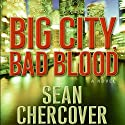 Big City, Bad Blood (       UNABRIDGED) by Sean Chercover Narrated by Joe Barrett