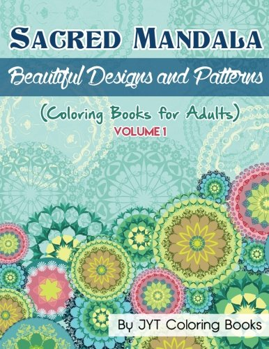Sacred Mandala Beautiful Designs and Patterns (Coloring Books for Adults) (Mandala Coloring Books for Adults) (Volume 1) [Books, Jyt Coloring] (Tapa Blanda)