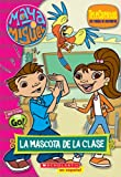 img - for Maya & Miguel: La mascota de la clase (Telecuento #2): Telenovel #2: Teacher's Pet (Spanish Edition) book / textbook / text book