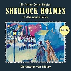 Die Untoten von Tilbury (Sherlock Holmes - Die neuen Fälle 19) Hörspiel